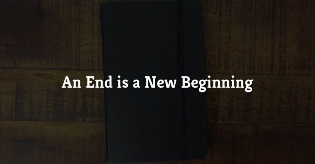 An End Is a New Beginning